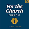 For The Church - Podcast