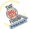 The Small Data Forum Podcast