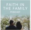 The Faith in the Family Podcast
