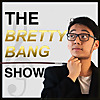 The BrettyBang Show