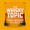 The Whisky Topic Podcast