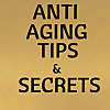 Anti Aging Tips & Secrets