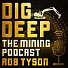 Dig Deep – The Mining Podcast