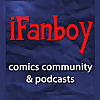 iFanboy | Comic Book Podcast