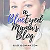 A Blue Eyed Mama's Blog
