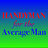 Handyman for the Average Man