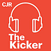 The Kicker | Columbia Journalism Review Podcast