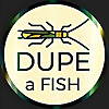 Dupe a Fish