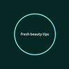 Fresh Beauty Tips