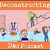 Deconstructing Dad Podcast