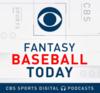 CBS Sports | Fantasy Baseball Today Podcast