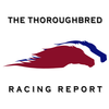 The Thoroughbred Racing Report
