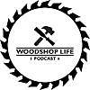 Woodshop Life Podcast