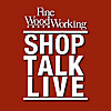 Fine Woodworking | Shop Talk Live