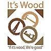 It's Wood