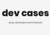 dev cases | Java development tutorials