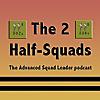 The 2 Half-Squads