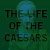 Life Of The Caesars
