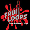 Fruitloops | Serial Killers of Color