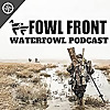 Fowl Front Waterfowl Podcast