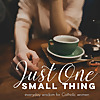 Just One Small Thing | Everyday Wisdom for Catholic Women