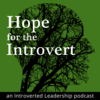 Hope for the Introvert | Introverted Leadership