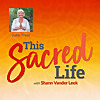 This Sacred Life Podcast with Shann Vander Leek