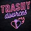 Trashy Divorces