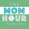 The Mom Hour - Podcast