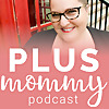 Plus Maman Podcast