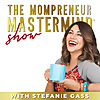 The Mompreneur Mastermind Show