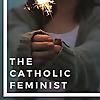 The Catholic Feminist