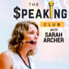 The Speaking Club : Mastering the Art of Public Speaking