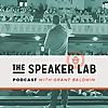 The Speaker Lab with Grant Baldwin