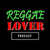 Reggae Lover Podcast