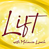 LIFT with Melanie Leach