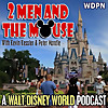 2 Men and The Mouse | A Walt Disney World Podcast