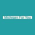Michigan for You
