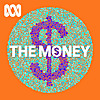 The Money | ABC RN