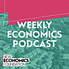 Weekly Economics Podcast