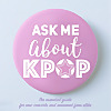 Ask Me About Kpop