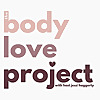 The BodyLove Project with Jessi Haggerty