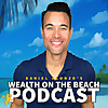 Daniel Alonzo's Wealth On The Beach Podcast