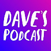 Dave's Podcast