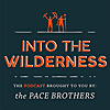 Into The Wilderness Podcast | The Pace Brothers