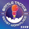 KUOW » Battle Tactics for Your Sexist Workplace