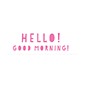 Hello! Good Morning!