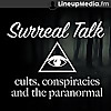 Surreal Talk | Cults, Conspiracies & the Paranormal
