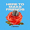Here To Make Friends | A Bachelor Recap Show