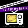 TV Ate My Brain Podcast